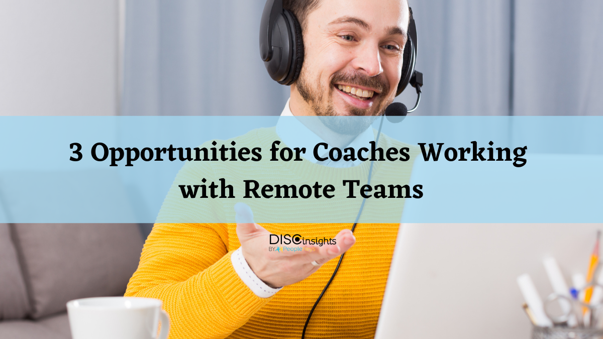 3 opportunities for coaches working with remote teams