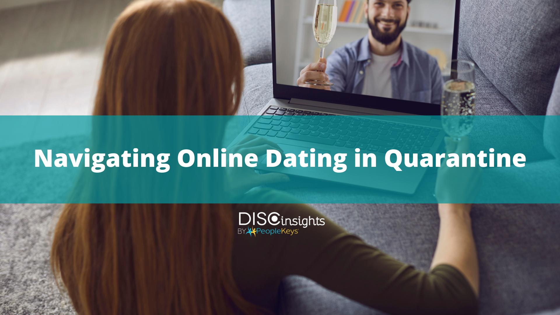 Navigating Online Dating in Quarantine