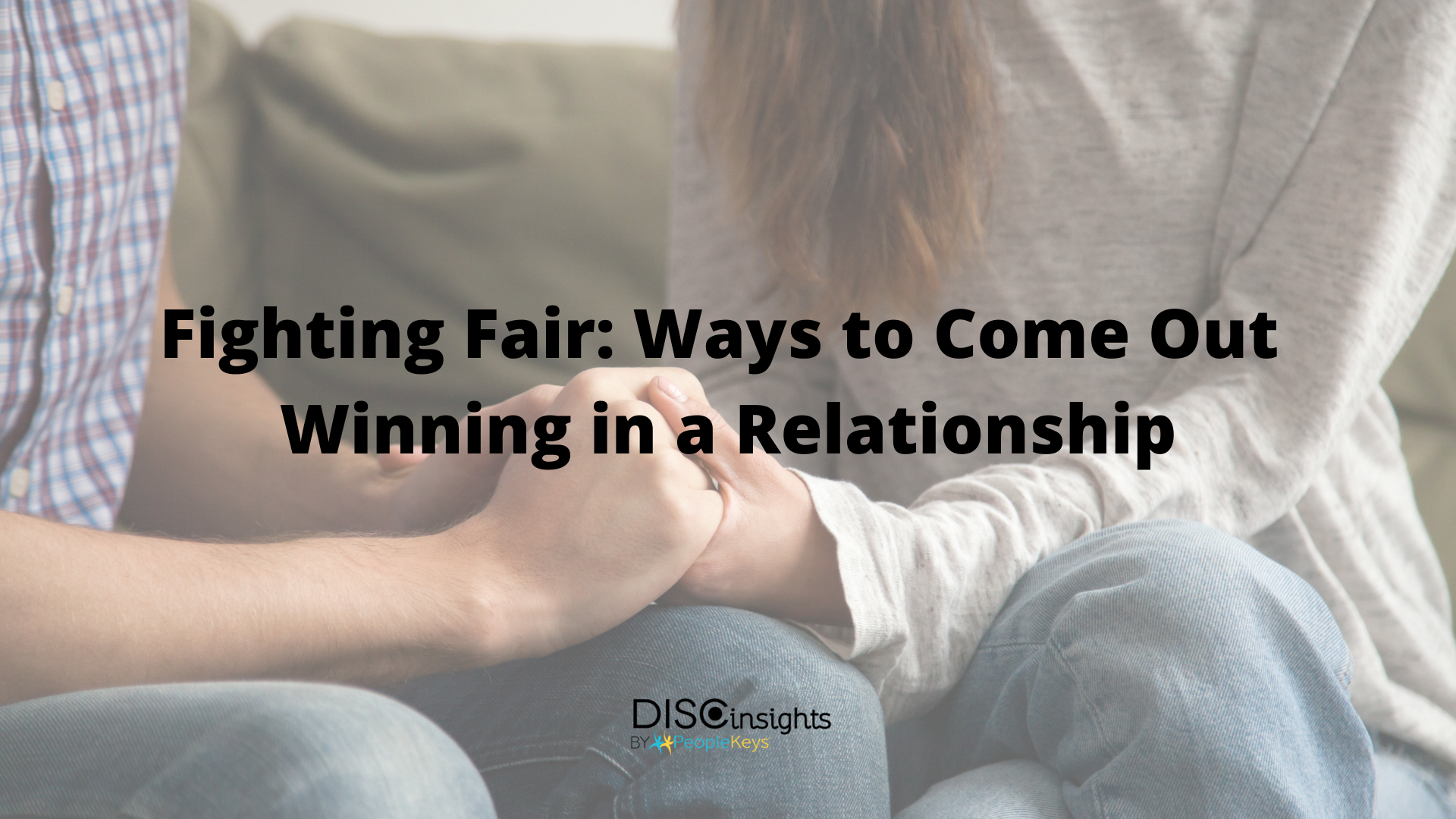 Fighting Fair - Ways to come out winning in a relationship