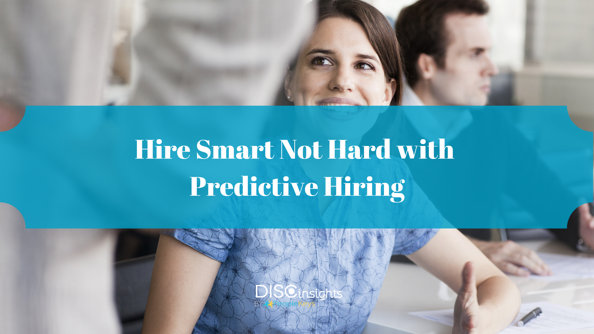 Hire Smart, Not Hard with Predictive Hiring